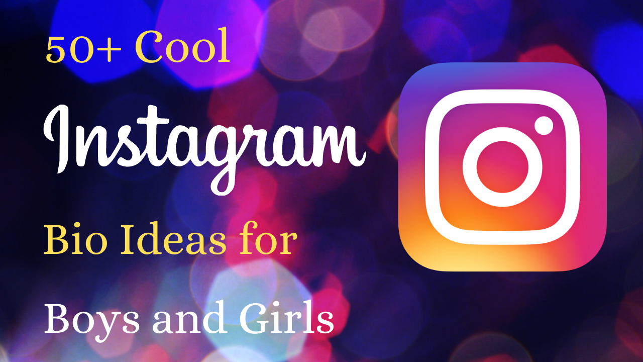 50 Cool Instagram Bio Ideas For Girls And Boys