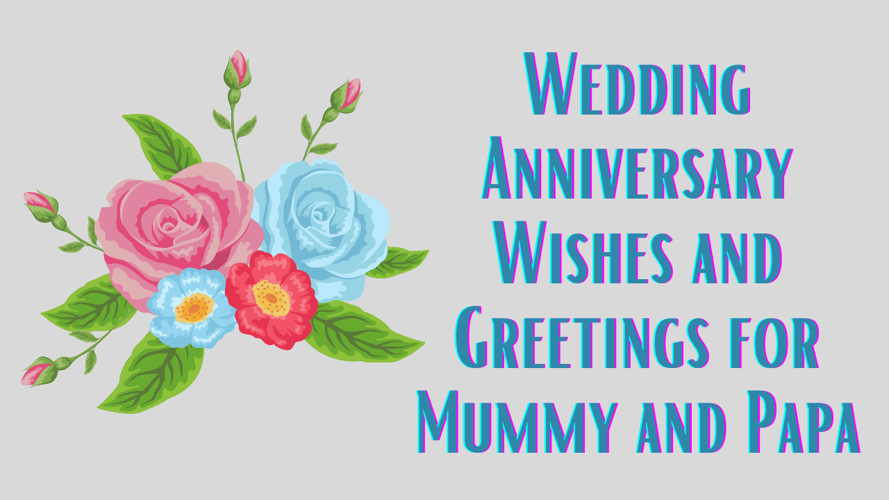 Happy Marriage Anniversary Wishes For Mummy And Papa Wedding Anniversary Of Mom And Dad Parents