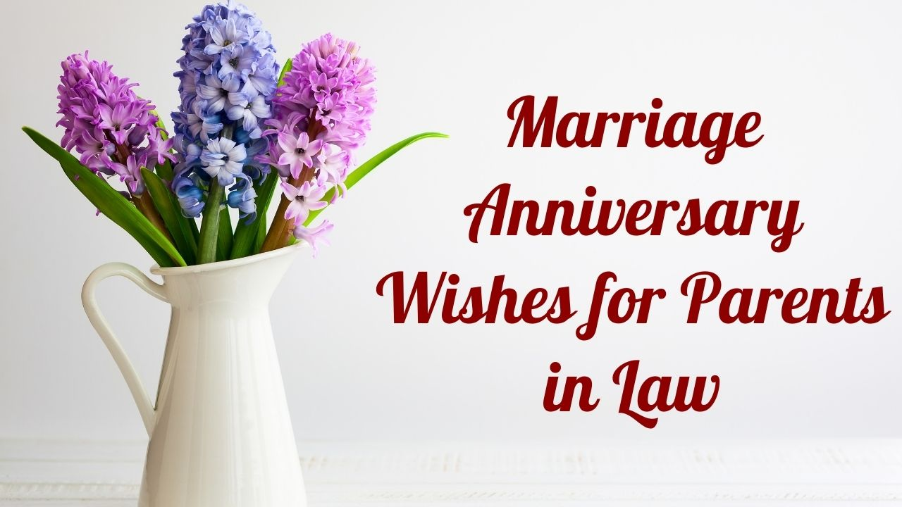 Happy Wedding Anniversary Wishes To Mother In Law And Father In Law Greetings And Messages Your anniversary has made me realize that a movie is not the only place 8 ) you guys are still an amazing couple! happy wedding anniversary wishes to